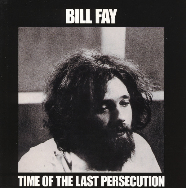 Bill fay time of the last persecution 71