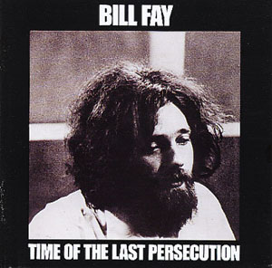 Bill fay time of the persecution