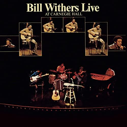 Bill withers live at carneggie hall