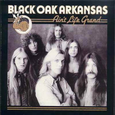 Black oak arkansas ain t life grand
