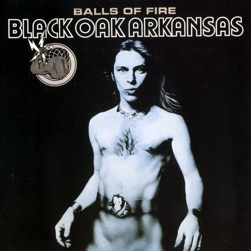 Black oak arkansas balls of fire