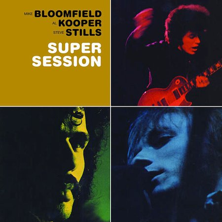 Bloomfield kooper stills super session