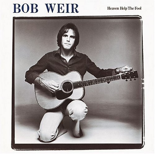 Bob weir heaven help the fool