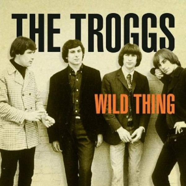 Chip taylor wild thing the troggs