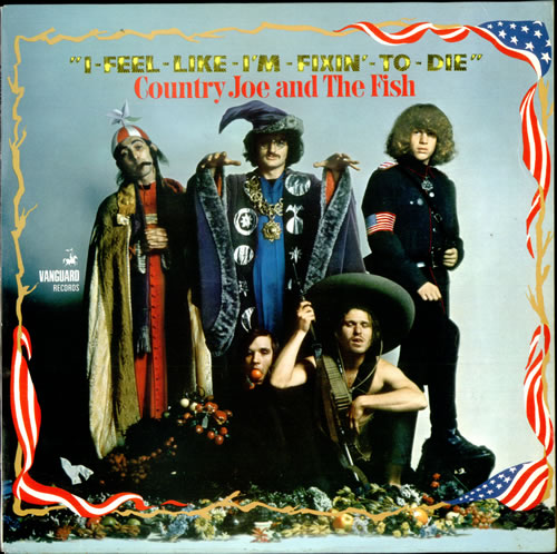 Country joe and the fish i feel like im fixing to die 1967