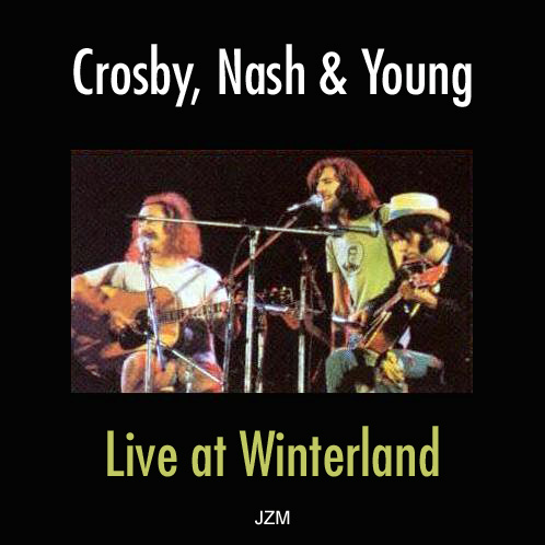 Crosby nash young live at winterland 1
