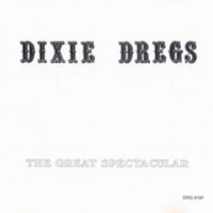 Dixie dregs the great spectacular