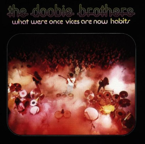 Doobie brothers what were once vices