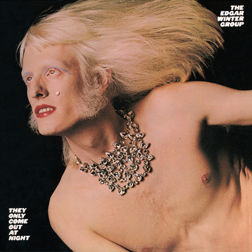 Edgar winter they only come out