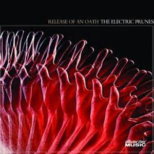 Electric prunes release of an oath
