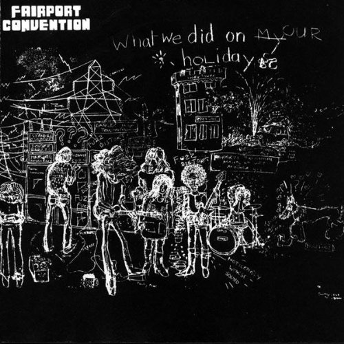 Fairport convention what we did on our holiday