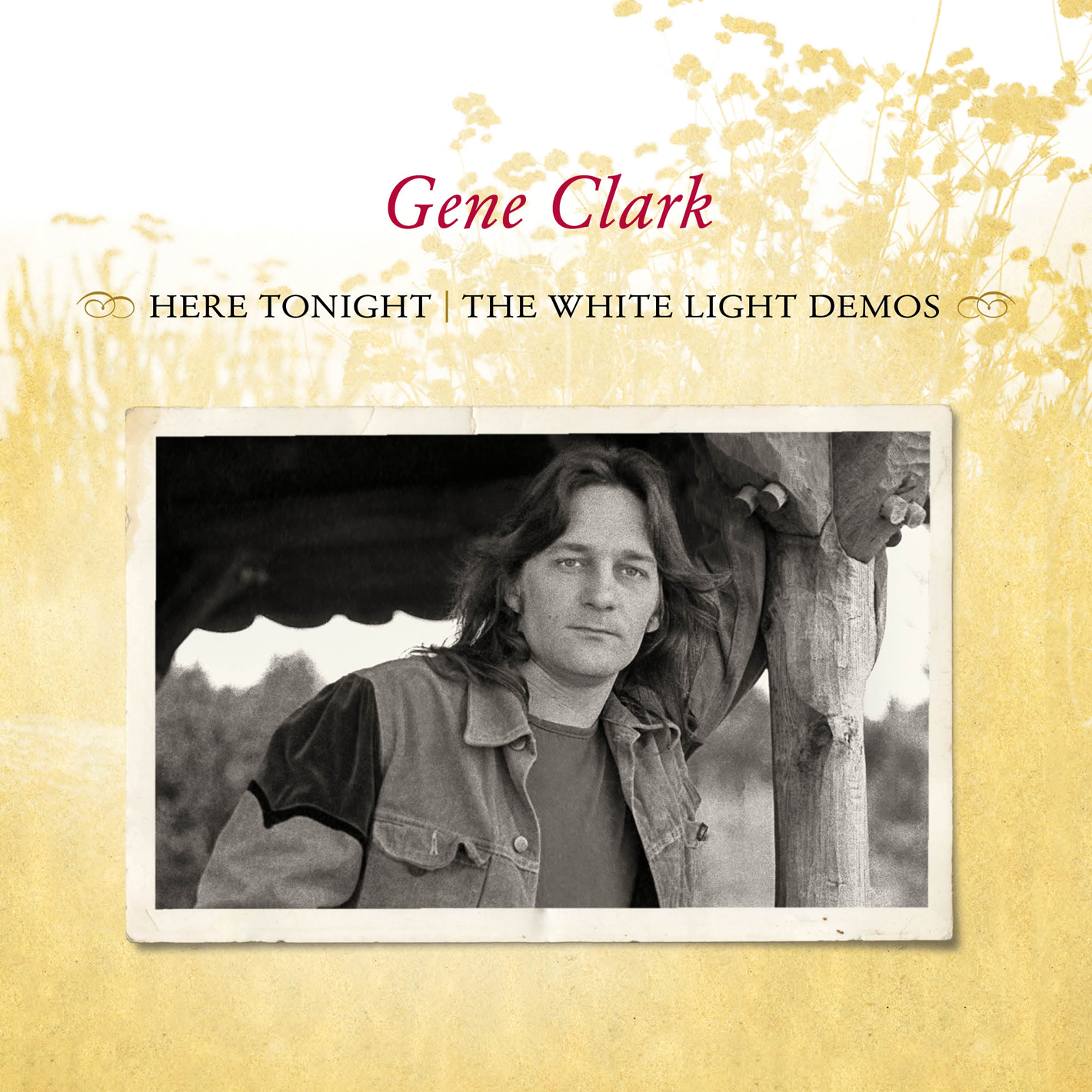 Gene clark here tonight the white light demos 2013