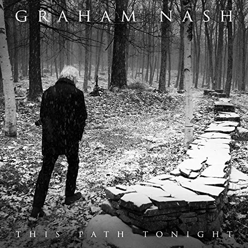 Graham nash this path tonight 2016
