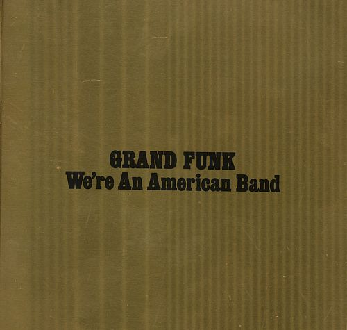 Grand funk we re an american band