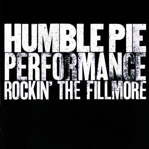Humble pie rockin the fillmore