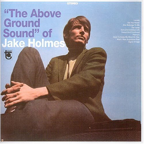 Jake holmes the above ground sound of holmes