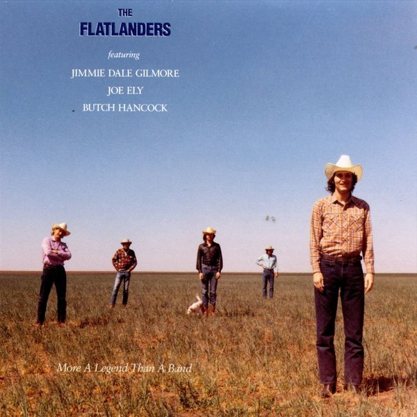 Joe ely the flatanders more a legend