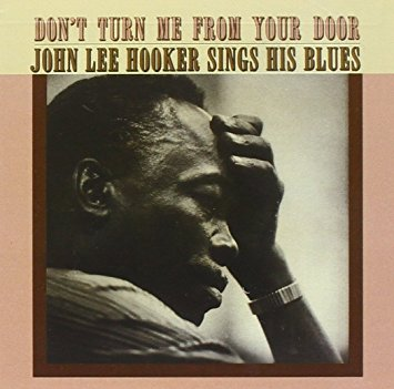 John lee hooker don t turn me from your door