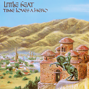 Little feat time loves a hero