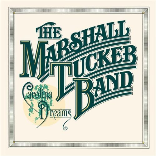 Marshall tucker band carolina dreams
