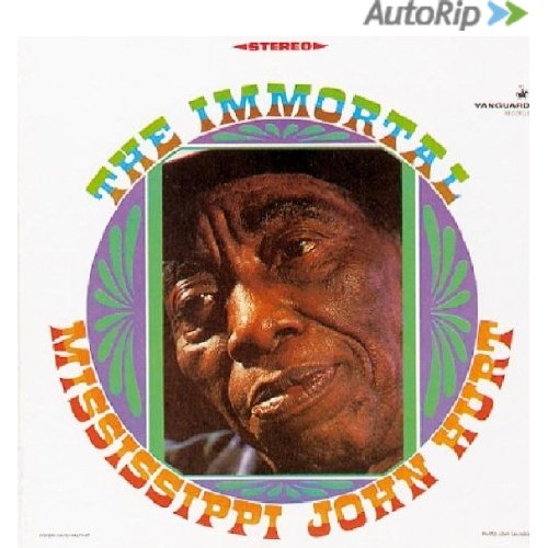 Mississippi john hurt the immortal 1967