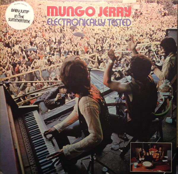 Mungo jerry electronically tested