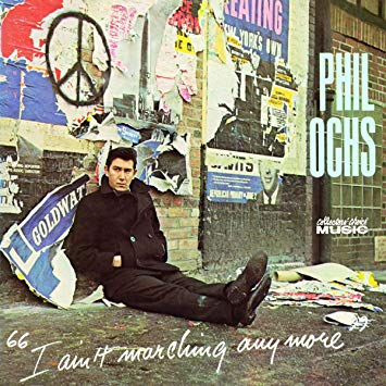Phil ochs i ain t marching any more