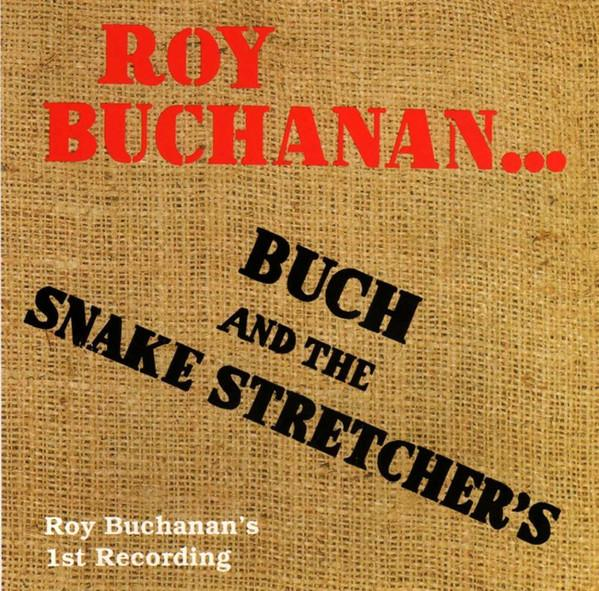 Roy buchanan the snake stretchers
