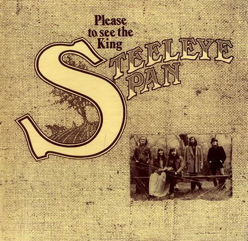 Steeleye span please to see the king