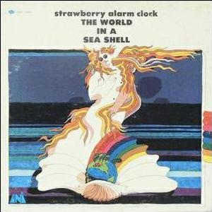 Strawberry alarm clock the world in a sea shell