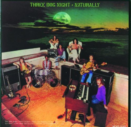 Three dog night naturally