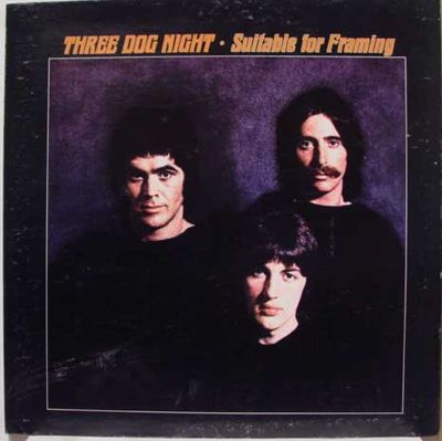 Three dog night suitable