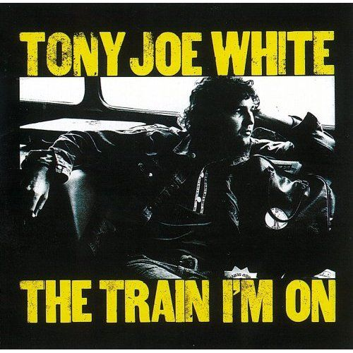 Tony joe white the train i m on