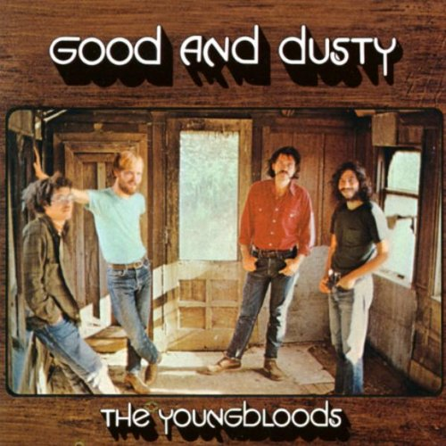Youngbloods good and dusty